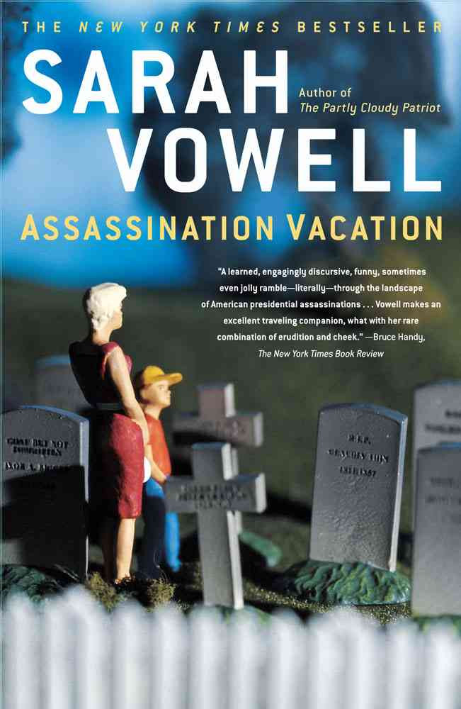 Assassination Vacation By Vowell, Sarah
