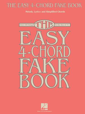 The Easy 4-Chord Fake Book By Hal Leonard Publishing Corporation (COR)