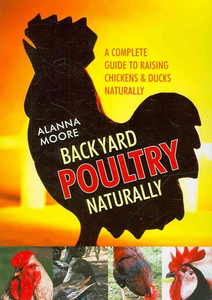 Backyard Poultry Naturally By Moore, Alanna