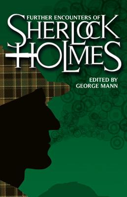 Further Encounters of Sherlock Holmes By Mann, George (EDT)